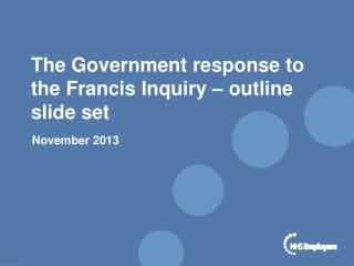 The Government response to the Francis Inquiry – outline slide set