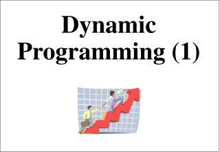 Dynamic Programming (1)