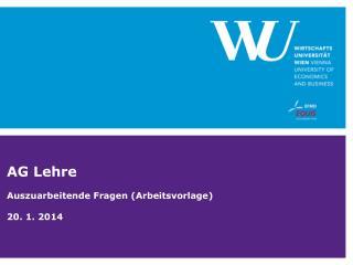 AG Lehre Auszuarbeitende Fragen (Arbeitsvorlage) 20 . 1. 2014