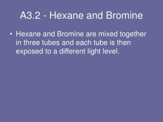 A3.2 - Hexane and Bromine