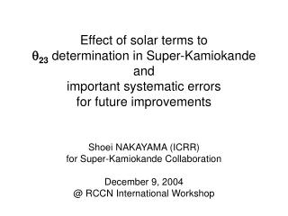 Shoei NAKAYAMA (ICRR) for Super-Kamiokande Collaboration December 9, 2004