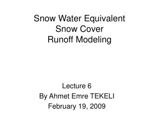 Snow Water Equivalent Snow Cover  Runoff Modeling