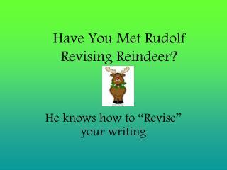 Have You Met Rudolf Revising Reindeer?