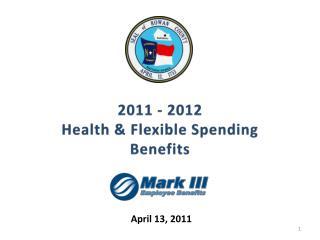 2011 - 2012 Health & Flexible Spending Benefits