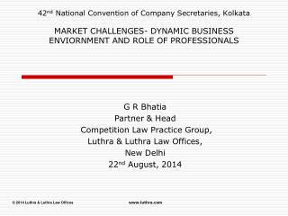 G R Bhatia Partner & Head  Competition Law Practice Group, Luthra & Luthra Law Offices, New Delhi
