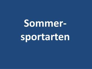 Sommer- sportarten