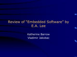 "Review of ""Embedded Software"" by E.A. Lee"