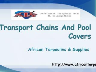 Transport Chains And Pool covers