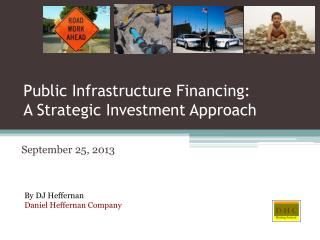 Public  Infrastructure Financing:  A Strategic Investment Approach