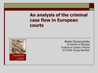 An analysis of the criminal case flow in European courts
