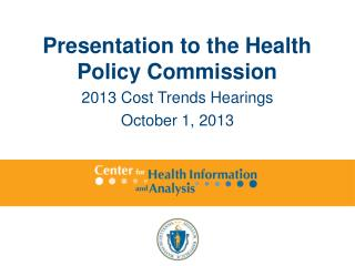 Presentation to the Health Policy Commission