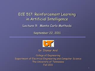ECE 517: Reinforcement Learning in Artificial Intelligence  Lecture 9:  Monte Carlo Methods