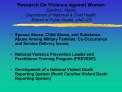 Research On Violence Against Women Sandra L. Martin, Department of Maternal  Child Health, School of Public Health, UNC-