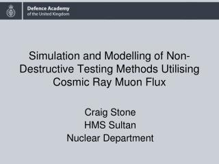 Simulation and Modelling of Non-Destructive Testing Methods Utilising Cosmic Ray Muon Flux