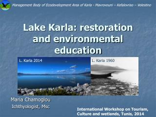 Lake Karla: restoration and environmental education