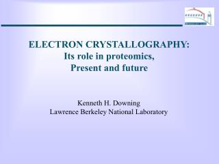 ELECTRON CRYSTALLOGRAPHY: Its role in proteomics, Present and future