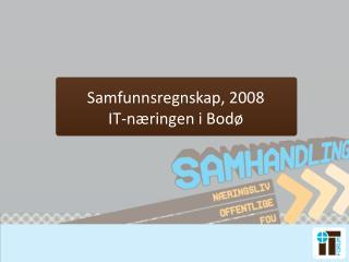 Samfunnsregnskap, 2008  IT-næringen i Bodø