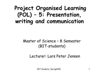 Project Organised Learning  (POL) – 5: Presentation,  writing and communication
