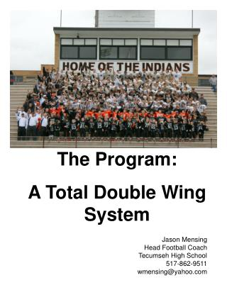 Jason Mensing Head Football Coach  Tecumseh High School 517-862-9511 wmensingyahoo
