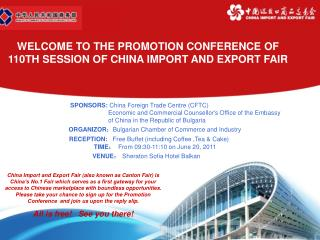 WELCOME TO THE PROMOTION CONFERENCE OF 110TH SESSION OF CHINA IMPORT AND EXPORT FAIR