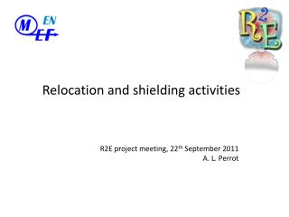 Relocation and shielding activities