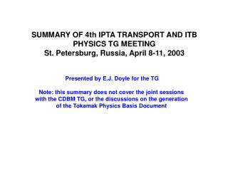 SUMMARY OF 4th IPTA TRANSPORT AND ITB PHYSICS TG MEETING St. Petersburg, Russia, April 8-11, 2003