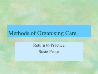 Methods of Organising Care