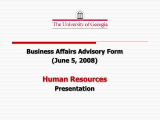 Business Affairs Advisory Form (June 5, 2008) Human Resources Presentation