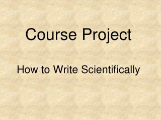 Course Project How to Write Scientifically