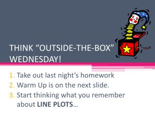"THINK ""OUTSIDE-THE-BOX"" WEDNESDAY!"