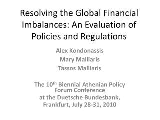 Resolving the Global Financial Imbalances: An Evaluation of Policies and Regulations