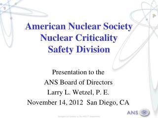 American Nuclear Society Nuclear Criticality  Safety Division