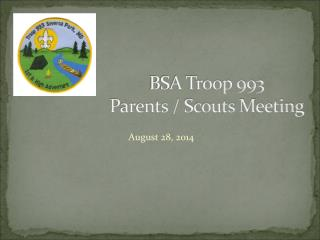 BSA Troop 993 Parents / Scouts Meeting