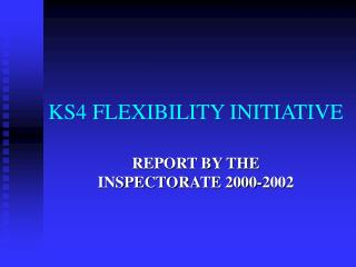 KS4 FLEXIBILITY INITIATIVE