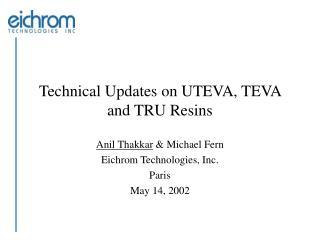 Technical Updates on UTEVA, TEVA and TRU Resins