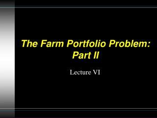 The Farm Portfolio Problem:  Part II