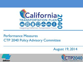 Performance Measures CTP 2040 Policy Advisory Committee 					August 19, 2014