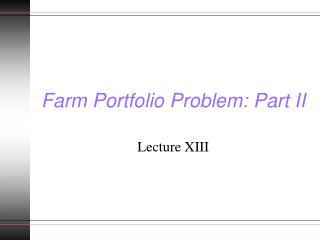 Farm Portfolio Problem: Part II