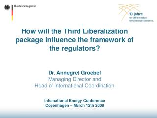 How will the Third Liberalization package influence the framework of the regulators?