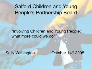 Salford Children and Young People�s Partnership Board