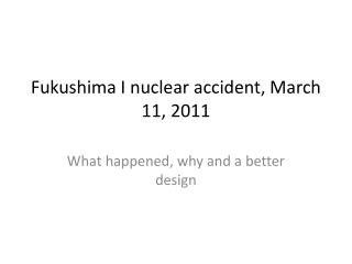 Fukushima I nuclear  accident, March 11, 2011