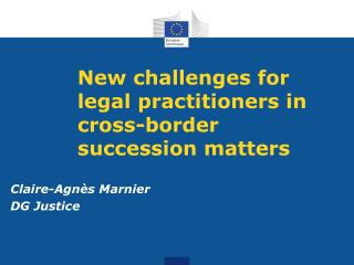 New challenges for legal practitioners in cross-border succession matters