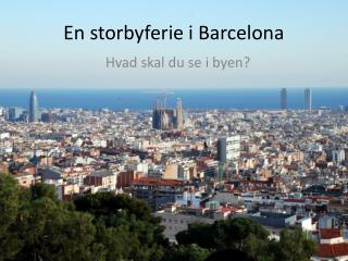 En storbyferie i Barcelona