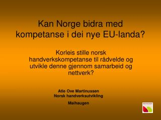 Kan Norge bidra med kompetanse i dei nye EU-landa?