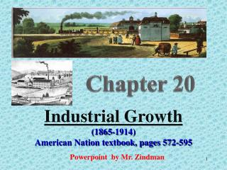 Industrial Growth 1865-1914 American Nation textbook, pages 572-595