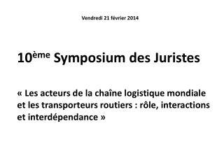 10 ème  Symposium des Juristes