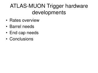 ATLAS-MUON Trigger hardware developments