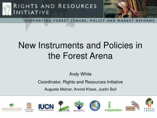 New Instruments and Policies in the Forest Arena Andy White