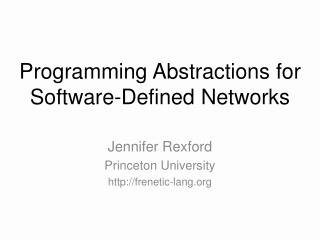 Programming Abstractions for Software-Defined Networks