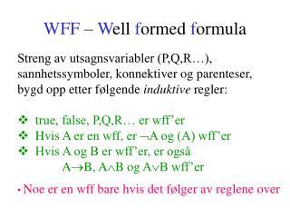 WFF –  W ell  f ormed  f ormula
